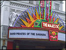 The Majestic's marquee announces 'Sand Pirates of the Sahara'